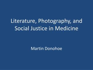 Literature, Photography, and Social Justice in Medicine