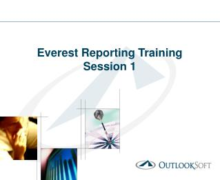 Everest Reporting Training  Session 1