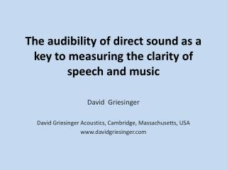 The audibility of direct sound as a key to measuring the clarity of speech and music