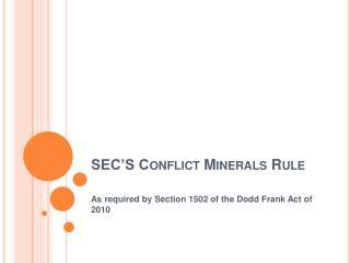 SEC S Conflict Minerals Rule