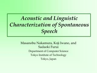 Acoustic and Linguistic Characterization of Spontaneous Speech