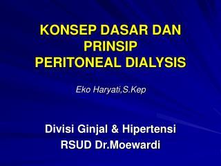 KONSEP DASAR DAN PRINSIP PERITONEAL DIALYSIS