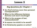 Key Questions for Chapter 1 Are Paul s letters more than personal correspondence What is the difference between doctrine