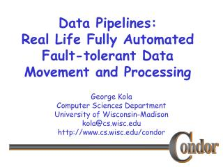 Data Pipelines:  Real Life Fully Automated Fault-tolerant Data Movement and Processing