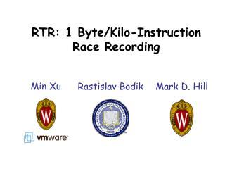 RTR: 1 Byte