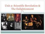 Unit 2: Scientific Revolution  The Enlightenment