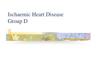 Ischaemic Heart Disease Group D