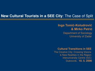 Topics general ---------------------------------------        Creative Cities   Tourism   South Eastern Europe