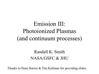Emission III: Photoionized Plasmas and continuum processes