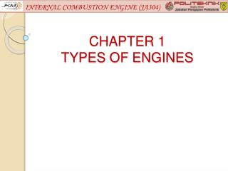 CHAPTER 1 TYPES OF ENGINES