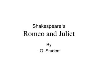 Shakespeare s Romeo and Juliet