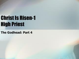 Christ Is Risen-1 High Priest