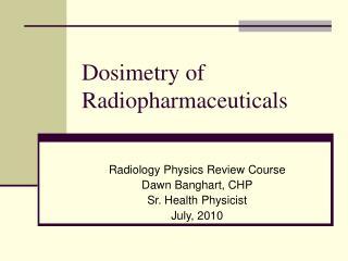 Dosimetry of Radiopharmaceuticals