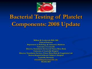 Bacterial Testing of Platelet Components: 2008 Update