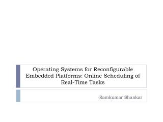 Operating Systems for Reconfigurable Embedded Platforms: Online Scheduling of Real-Time Tasks