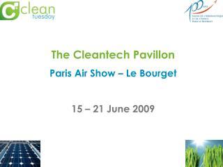 The Cleantech Pavillon Paris Air Show   Le Bourget   15   21 June 2009