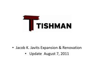 Jacob K. Javits Expansion  Renovation  Update  August 7, 2011