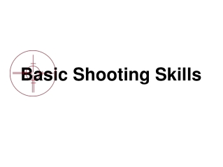 Basic Shooting Skills
