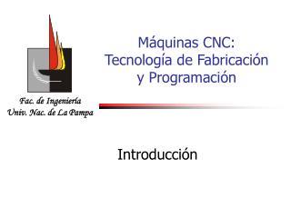 M quinas CNC: Tecnolog a de Fabricaci n y Programaci n