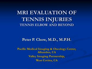 MRI EVALUATION OF  TENNIS INJURIES TENNIS ELBOW AND BEYOND