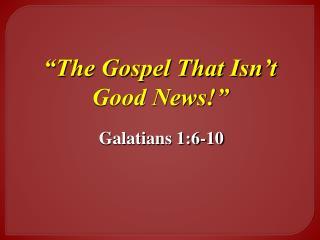 The Gospel That Isn t Good News