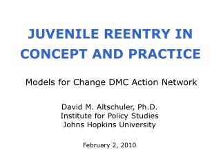 JUVENILE REENTRY IN CONCEPT AND PRACTICE