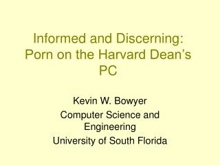 Informed and Discerning: Porn on the Harvard Dean s PC