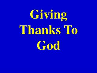 Giving Thanks To God