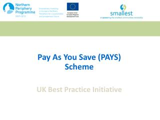 Pay As You Save PAYS Scheme  UK Best Practice Initiative