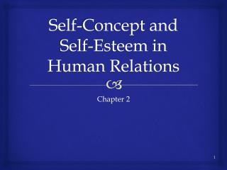 Self-Concept and Self-Esteem in Human Relations