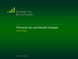 Personal tax and benefit changes