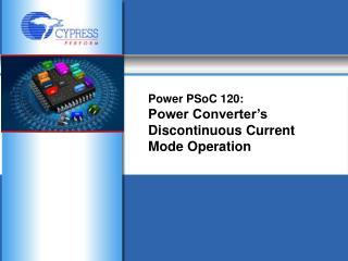 Power PSoC 120:  Power Converter s Discontinuous Current Mode Operation