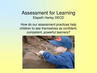 Assessment for Learning Elspeth Harley DECD