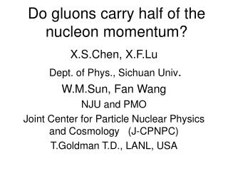 Do gluons carry half of the nucleon momentum