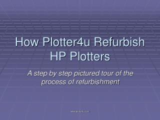 How Plotter4u Refurbish HP Plotters