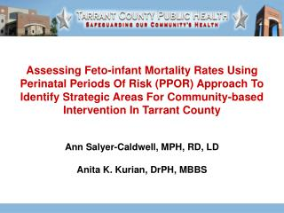 Assessing Feto-infant Mortality Rates Using Perinatal Periods Of Risk PPOR Approach To Identify Strategic Areas For Comm