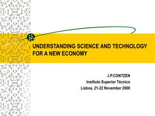 UNDERSTANDING SCIENCE AND TECHNOLOGY FOR A NEW ECONOMY