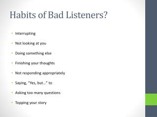 Habits of Bad Listeners