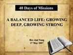 A BALANCED LIFE: GROWING DEEP, GROWING STRONG