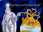 King Midas and The Magic Touch