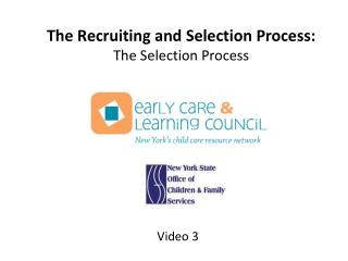 The Recruiting and Selection Process: The Selection Process