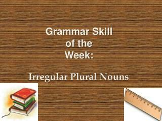 Grammar Skill  of the  Week:
