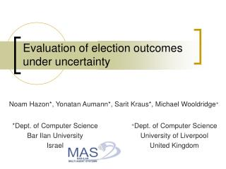 Evaluation of election outcomes under uncertainty