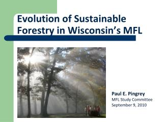 Evolution of Sustainable Forestry in Wisconsin s MFL