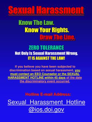 ZERO TOLERANCE Not Only Is Sexual Harassment Wrong,   IT IS AGAINST THE LAW