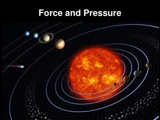 Force and Pressure