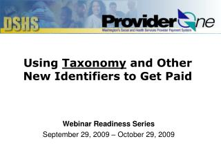 Using  Taxonomy  and Other New Identifiers to Get Paid