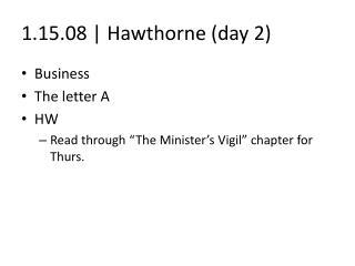1.15.08  Hawthorne day 2