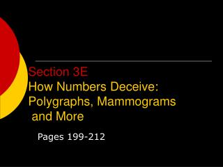Section 3E How Numbers Deceive: Polygraphs, Mammograms  and More