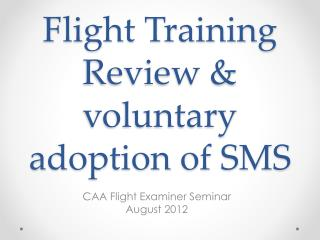 Flight Training Review  voluntary adoption of SMS